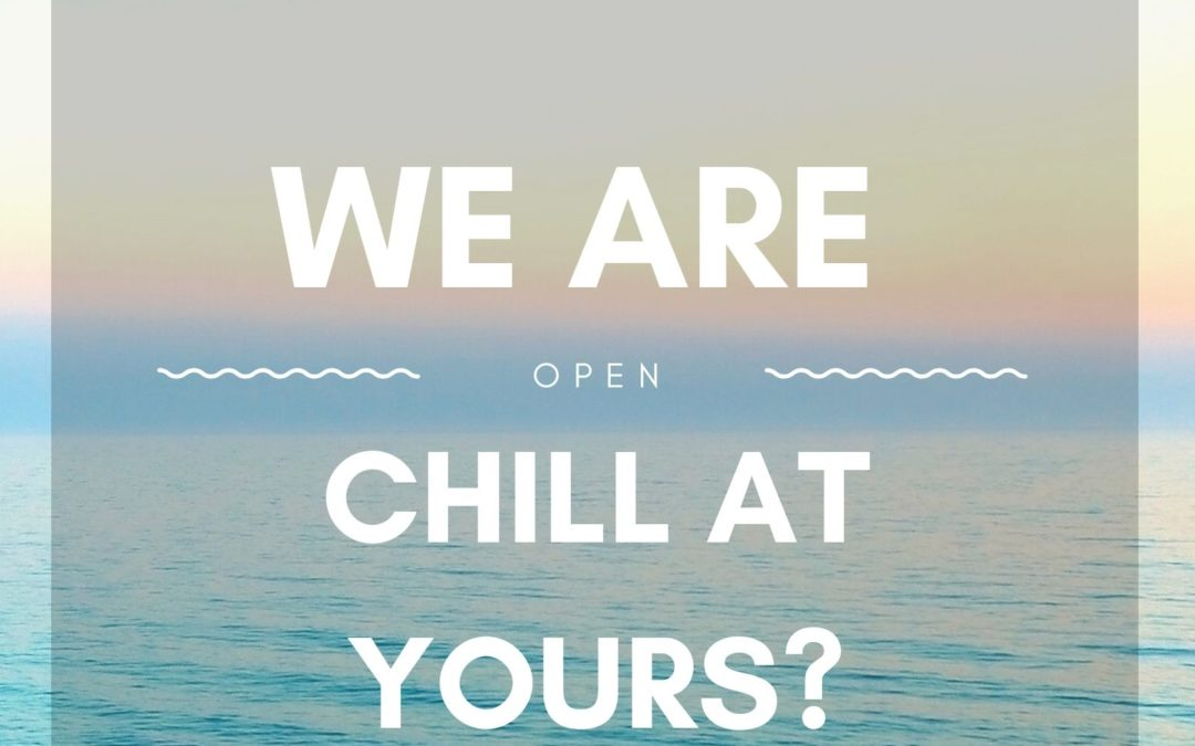Chill at yours?